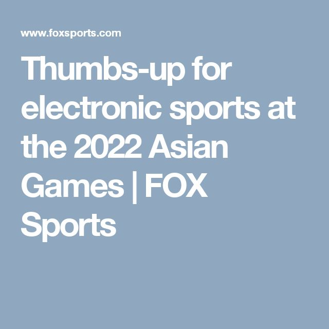 Thumbs-up for electronic sports at the 2022 Asian Games | FOX Sports