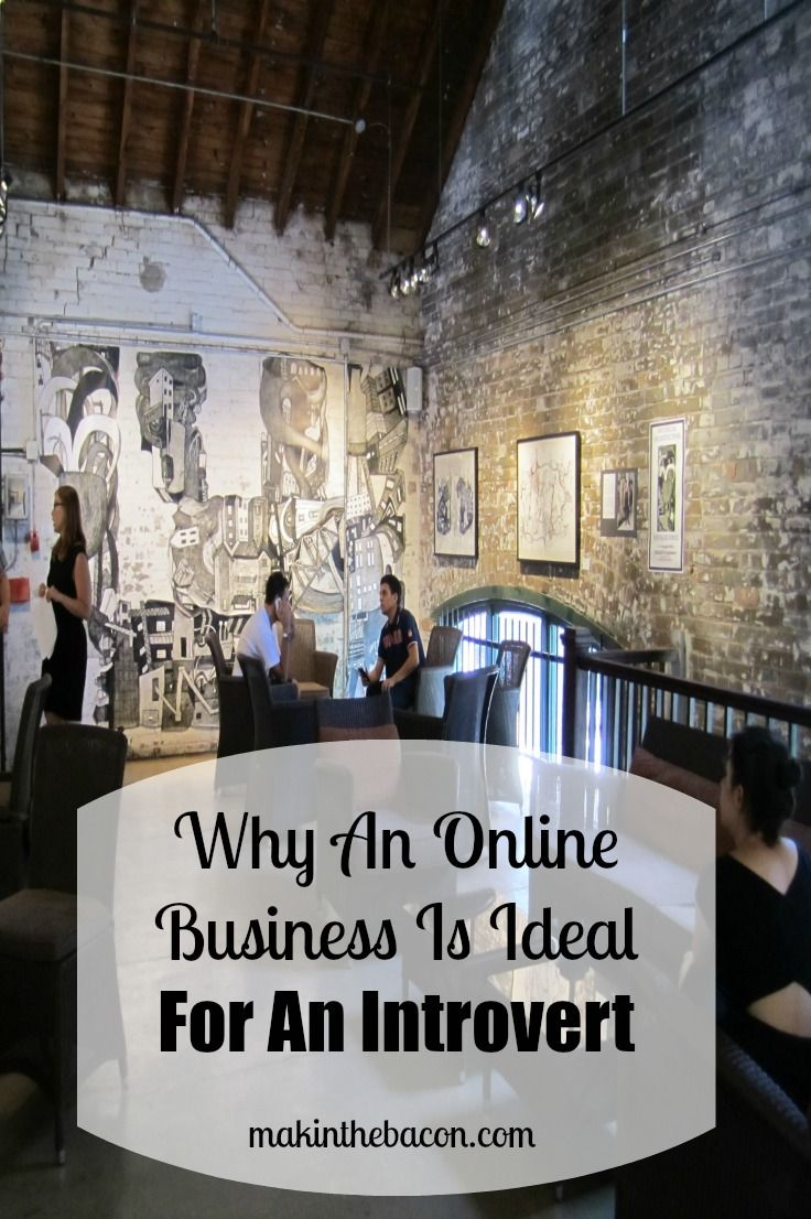 Many online entrepreneurs claim to be introverts. Having an online business makes it somewhat easier with customer/client interactions.
