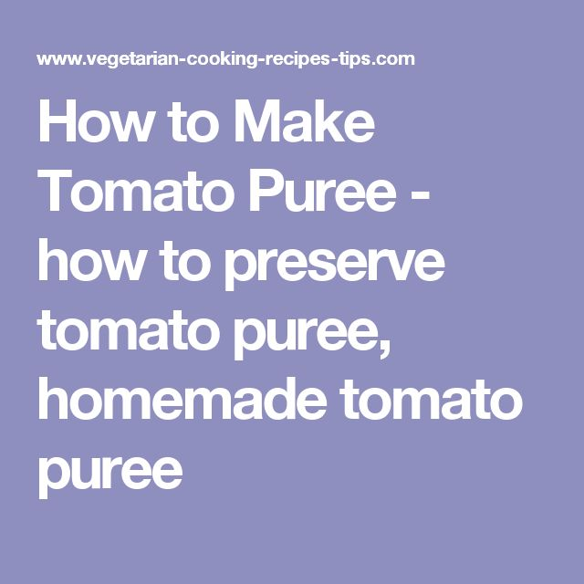 How to Make Tomato Puree - how to preserve tomato puree, homemade tomato puree