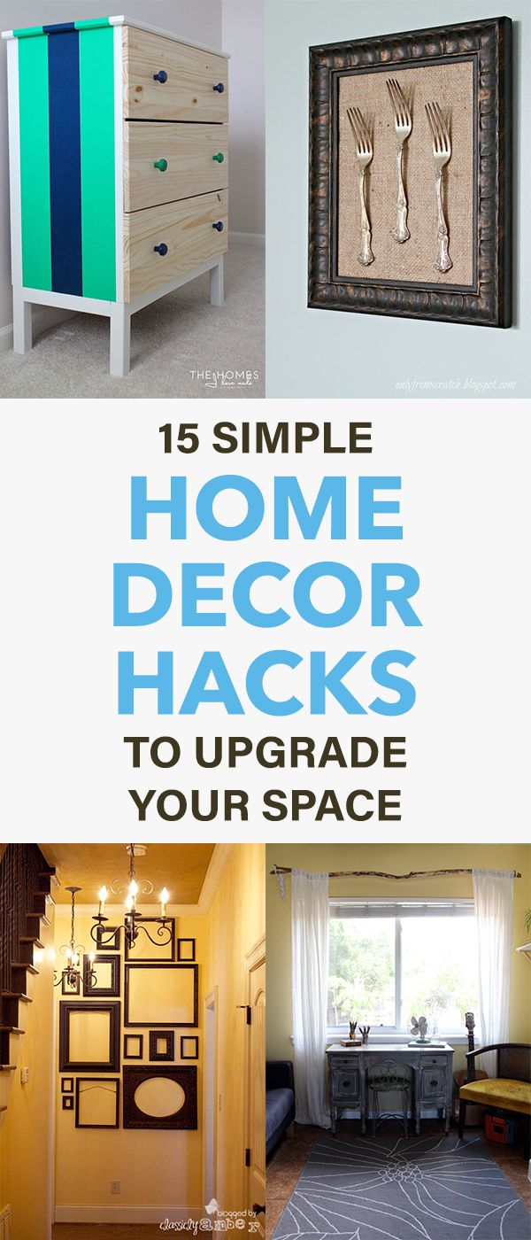 15 Simple Home Decor Hacks To Upgrade Your Space Home Decor
