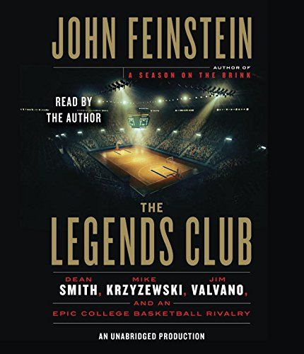The Legends Club: Dean Smith, Mike Krzyzewski, Jim Valvano, and an Epic College Basketball Rivalry, by Feinstein, John | Booklist Online