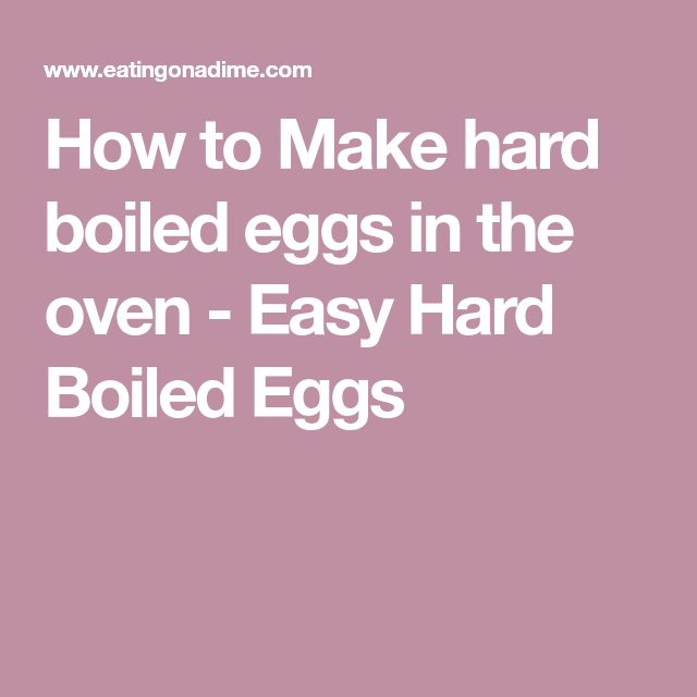 How to Make hard boiled eggs in the oven - Easy Hard Boiled Eggs