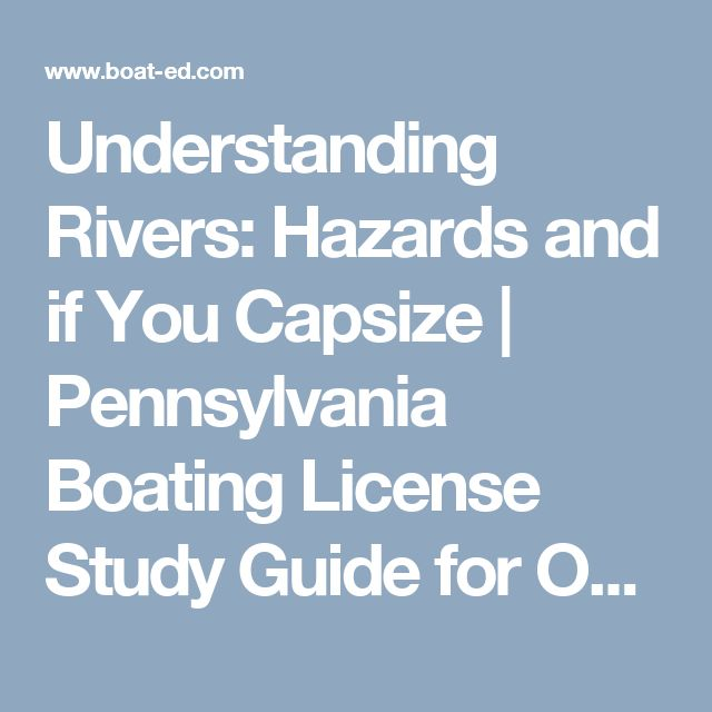 Understanding Rivers: Hazards and if You Capsize | Pennsylvania Boating License Study Guide for Online Boating Safety Course