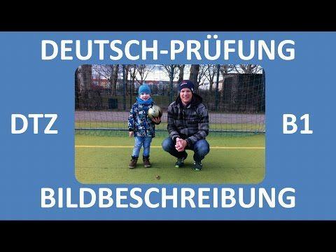 B1-Prüfung (DTZ) -- mündliche Prüfung -- Bildbeschreibung (Junge, Mann, Fußball) -- Deutsch lernen - YouTube