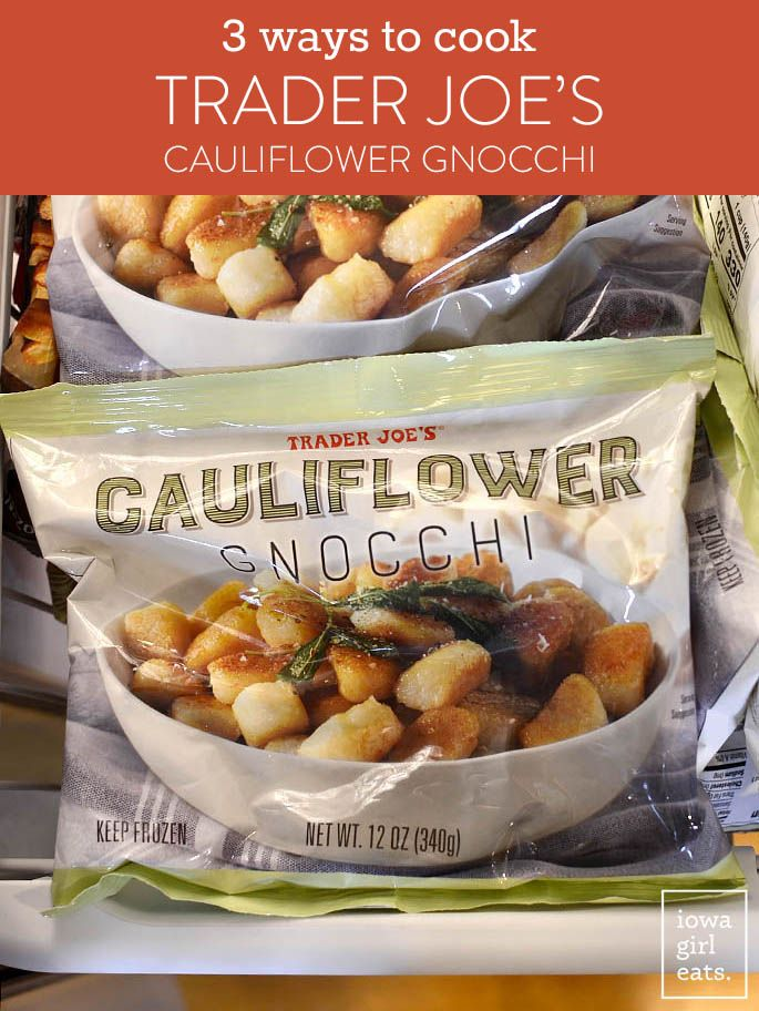 3 Ways To Cook Trader Joe S Cauliflower Gnocchi No Thawing Required Recipe Eat Recipes How To Cook Gnocchi