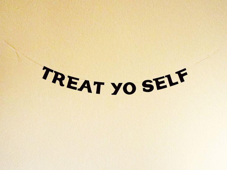 Treat Yo Self  fabric MINI banner. $14.00, via Etsy.