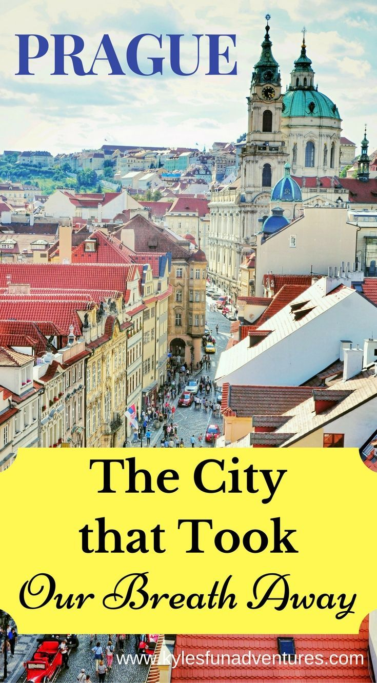 PRAGUE: The City that Took Our Breath Away