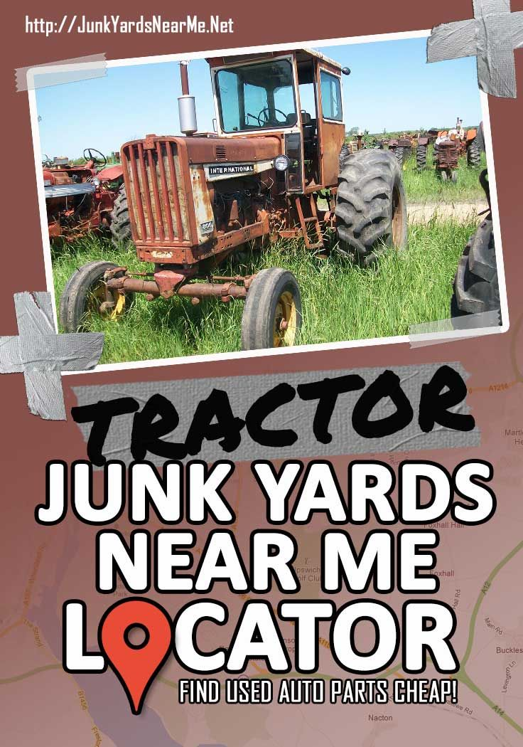 Tractor Salvage Yards Near Me [Locator Map + Guide + FAQ