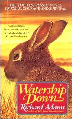 WATERSHIP DOWN  by Richard Adams, who also wrote the eerie, strangely arresting, Girl in a Swing, on of my other favs.