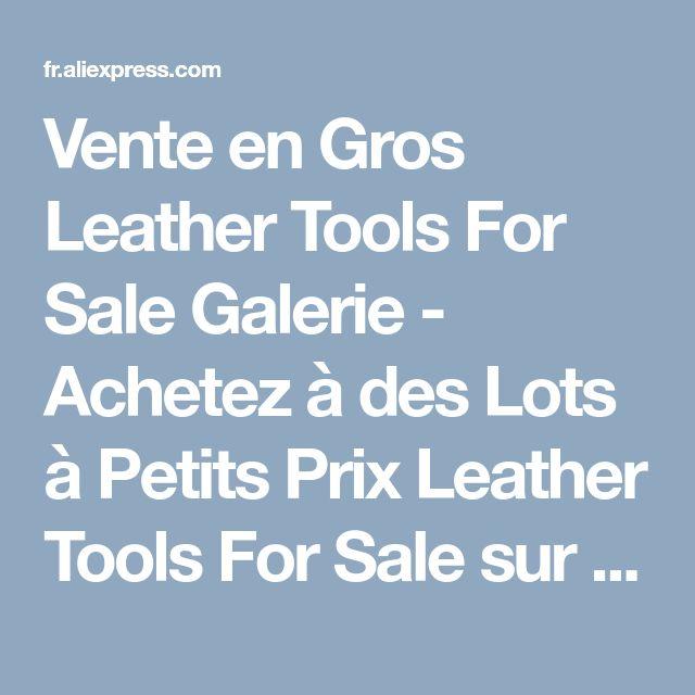 Vente en Gros Leather Tools For Sale Galerie - Achetez à des Lots à Petits Prix Leather Tools For Sale sur Aliexpress.com