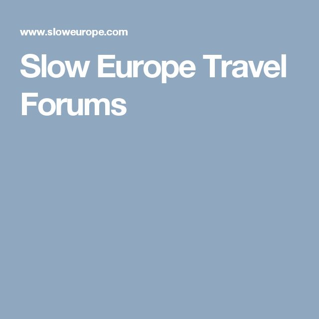 Slow Europe Travel Forums