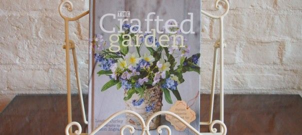 The Crafted Garden by Louise Curley, with photography by Jason Ingram. Published by Frances Lincoln Limited.