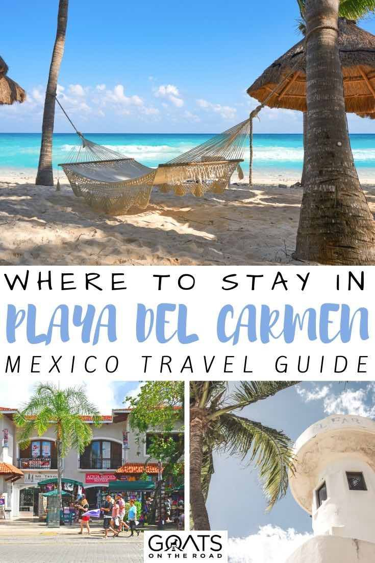 Where To Stay In Playa Del Carmen Neighbourhood Hotel Guide Mexico Travel Mexico Travel Guides Playa Del Carmen