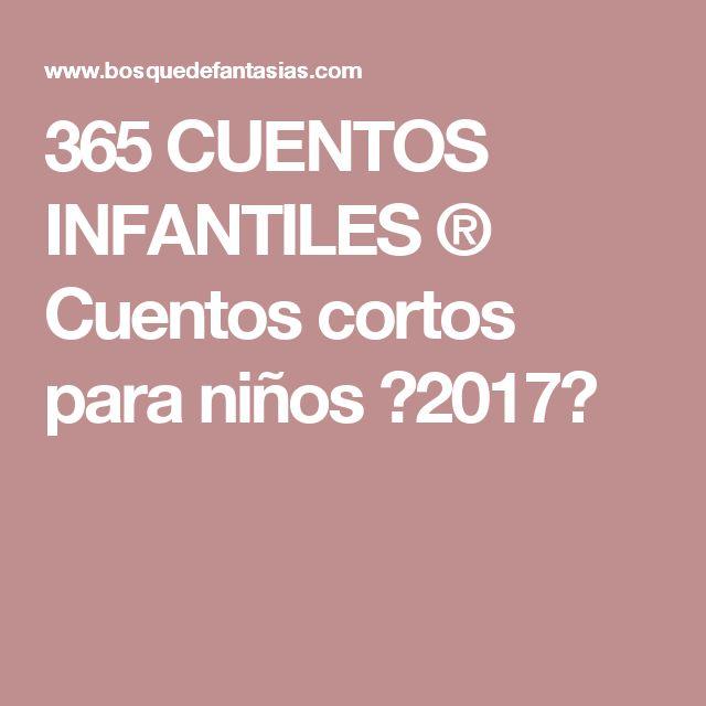 365 CUENTOS INFANTILES ® Cuentos cortos para niños 【2017】