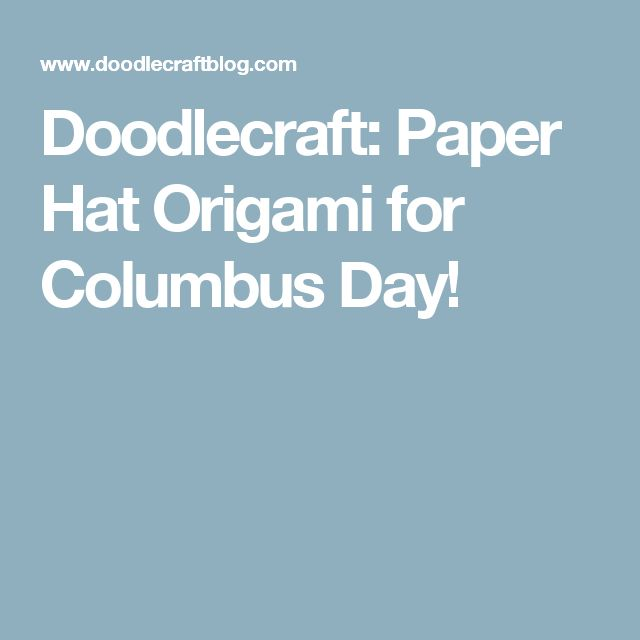 Doodlecraft: Paper Hat Origami for Columbus Day!