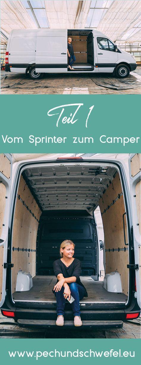 Camper Umbau Teil 1: Mein größtes DIY Projekt – Vom Sprinter zum Camper