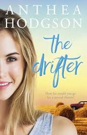 Title: The Drifter Author: Anthea Hodgson Published: September 19th 2016 Publisher: Penguin Books Australia Pages: 368 Genres:  Fiction, Contemporary, Australian, Rural, Romance RRP: $32.99 Rating:…