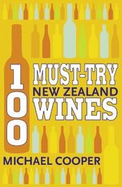100 Must-try New Zealand Wines / Michael Cooper