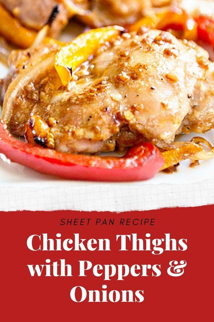 Sheet Pan Recipe Baked Boneless Chicken Thighs With Peppers Onions Sheet Pan Recipes Baked Boneless Chicken Thighs Recipes