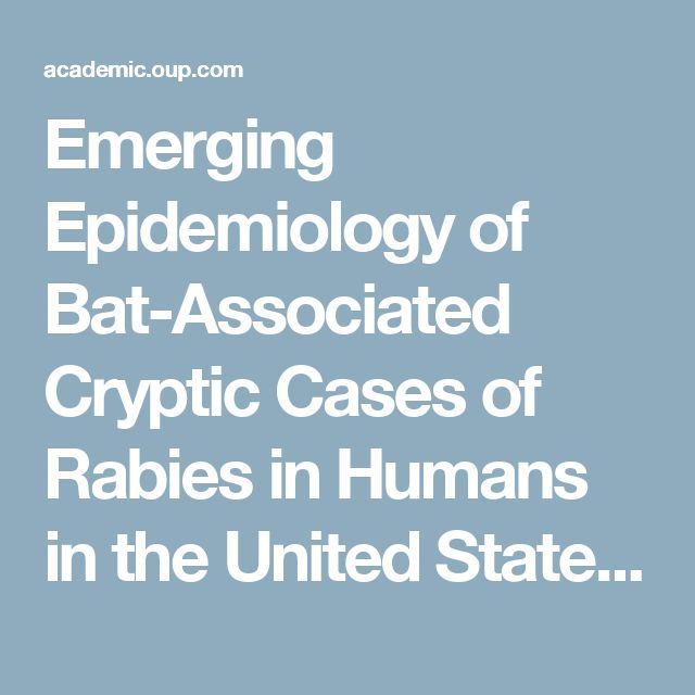 Emerging Epidemiology of Bat-Associated Cryptic Cases of Rabies in Humans in the United States | Clinical Infectious Diseases | Oxford Academic