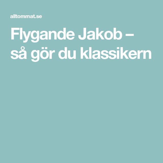 Flygande Jakob – så gör du klassikern