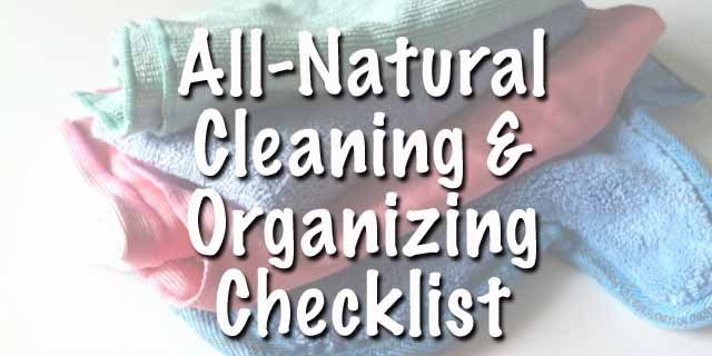 all natural cleaning and organizing checklist