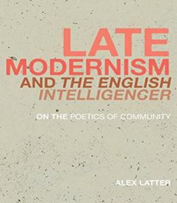 Late Modernism And The English Intelligencer: On The Poetics Of Community PDF