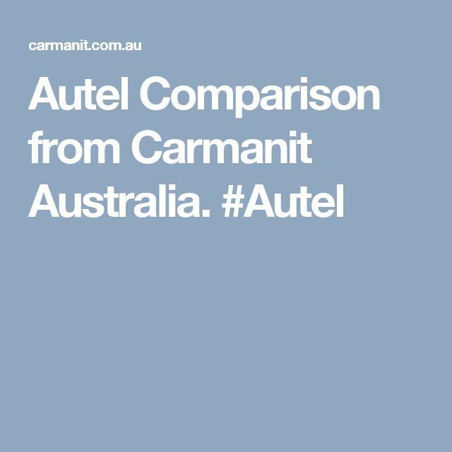 Autel Comparison from Carmanit Australia.  #Autel