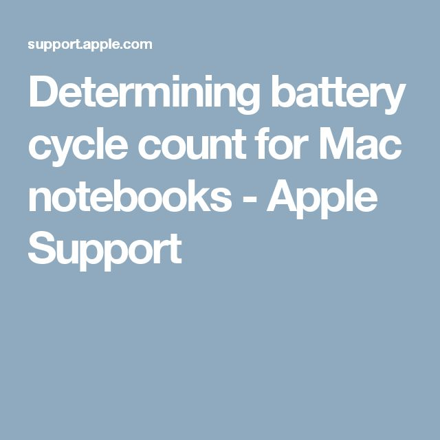 Determining battery cycle count for Mac notebooks - Apple Support