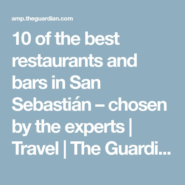 Best Restaurants Bars San Sebastian Guardian