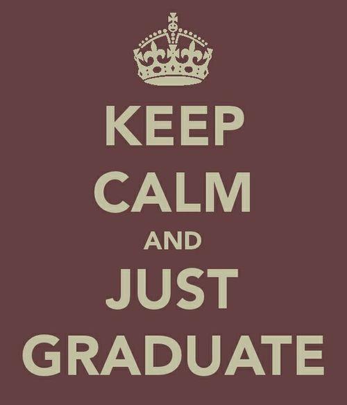 Yes, please.Colleges Life, Remember This, Senior Years, Life Mottos, Nursing Schools, Keep Calm, Law Schools, Graduation, High Schools
