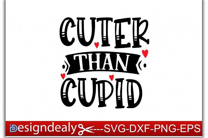 Cuter Than Cupid Svg Valentines Svg File Kids Valentine Designdealy Crafters Svgs In 2020 Valentine Svg Files Valentines Svg Valentines For Kids