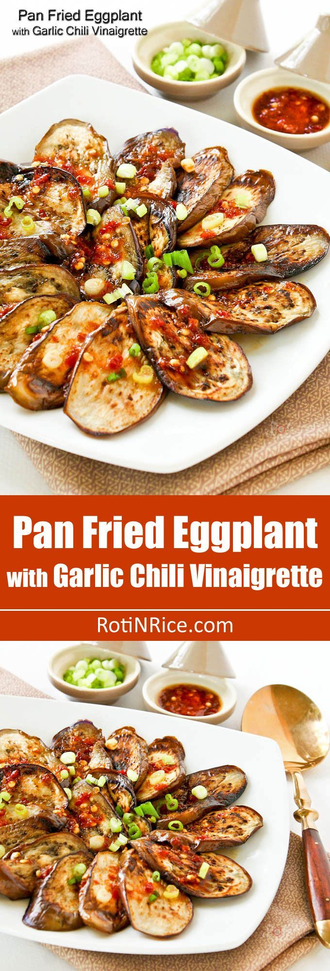 This Pan Fried Eggplant with Garlic Chili Vinaigrette takes less than 20 minutes to prepare. It is light, tasty, and goes well with a bowl of steamed rice. | http://RotiNRice.com