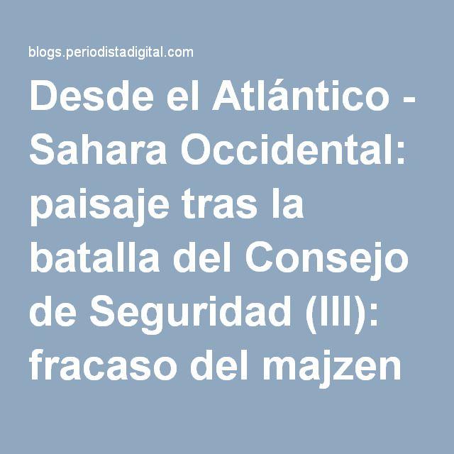 Desde el Atlántico - Sahara Occidental: paisaje tras la batalla del Consejo de Seguridad (III): fracaso del majzen en Moscú