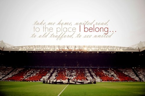 Take me home,United road!