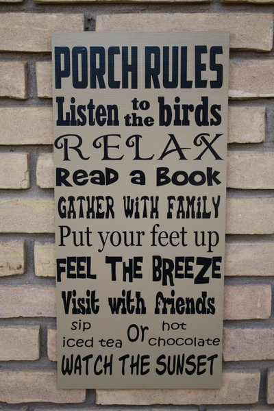 Porch Rules  - $19.99. http://www.bellechic.com/products/efad6a1b92/porch-rules