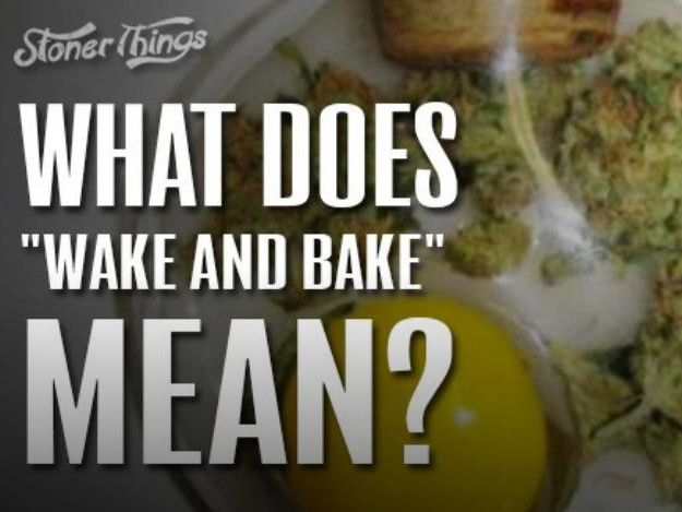 What Actually #Wake_and_Bake Can Mean to a Real #Medical_Marijuana_Strains #Stoner?