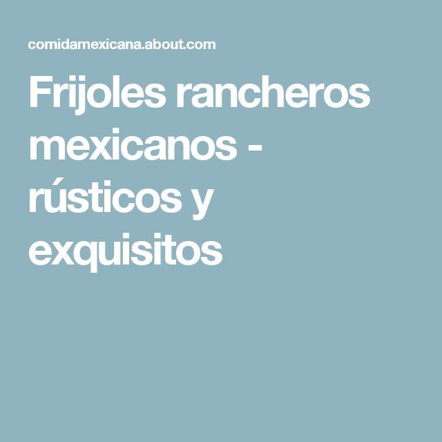 Frijoles rancheros mexicanos - rústicos y exquisitos