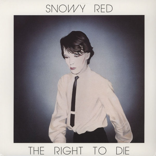 Snowy Red – The Right To Die LP 1982