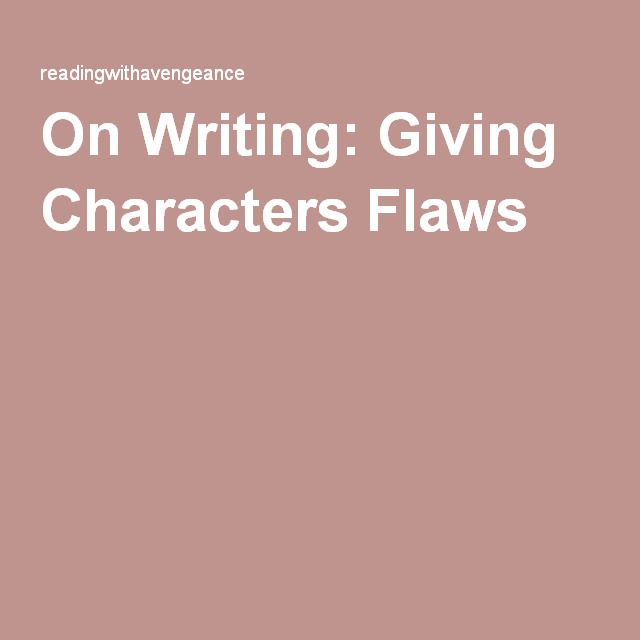 english essay character flaws of  the character analysis is easily divided into three parts  the character from  these three perspectives will help you write an exemplary essay  macbeth),  this is the guy whose bad end is a result of flaws within himself the.
