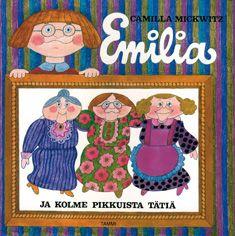 Emilia ja kolme pikkuista tätiä - Camilla Mickwitz - Kovakantinen (9789513099213) - Kirjat - CDON.COM