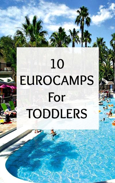 10 Eurocamps for Toddlers