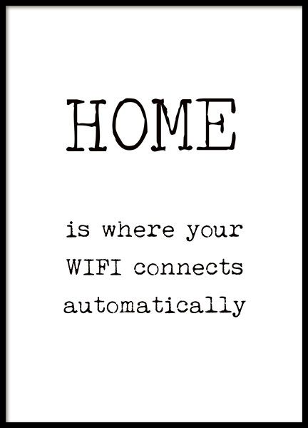 Humoristische poster met tekst, Home is where your wifi connects automatically. Mooie zwart-wit poster met tekst die mooi in de hal past. Deze poster met tekst is geschikt voor een fotolijst. We hebben een groot assortiment van zwart-wit posters met tekst en typografische posters. www.desnio.nl