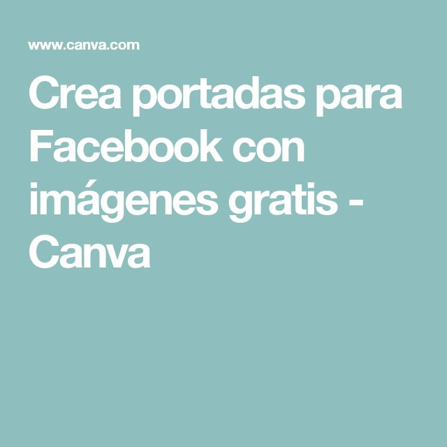 Crea portadas para Facebook con imágenes gratis - Canva