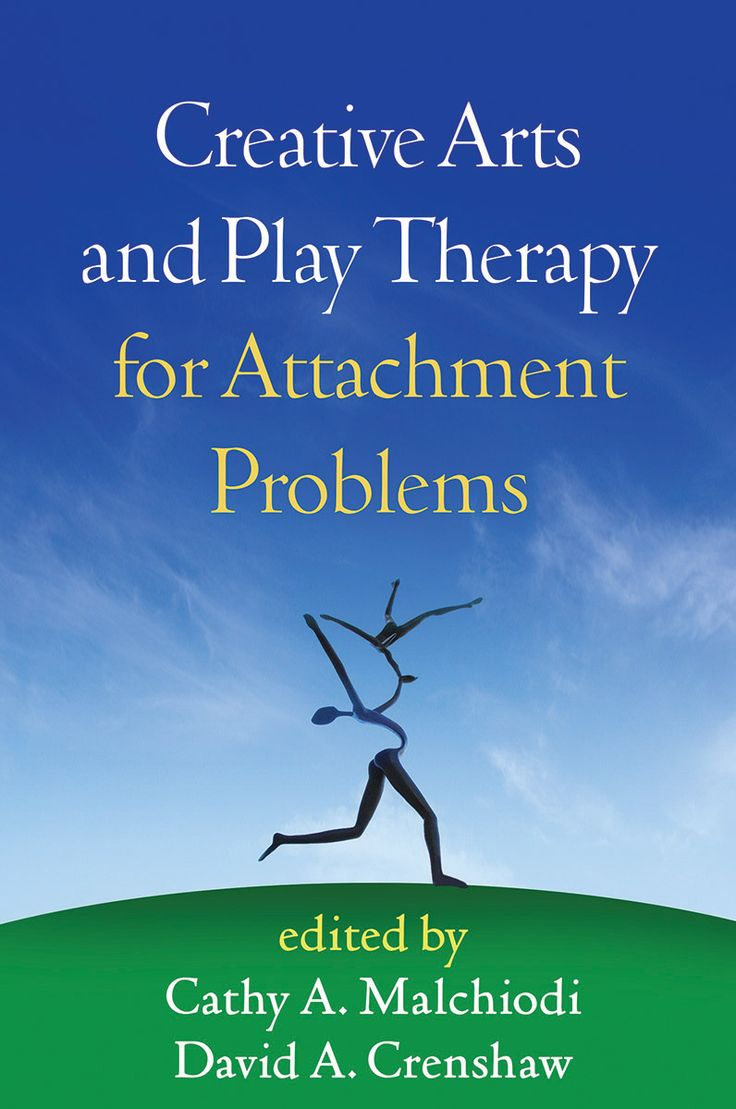 Creative Arts and Play Therapy for Attachment Problems by David Crenshaw and Cathy Malchiodi