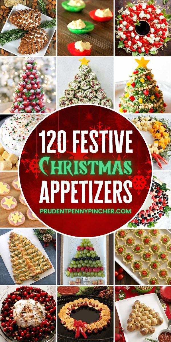 120 Festive Christmas Appetizers In 2020 Christmas Appetizers Christmas Snacks Make Ahead Christmas Appetizers