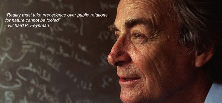 """Reality must take precedence over public relations..."" Richard P. Feynman [1440x668]"