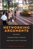 Networking Arguments: Rhetoric, Transnational Feminism, and Public Policy Writing