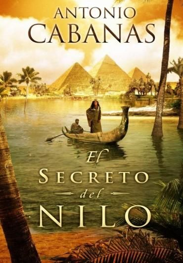 Descargar Libro El Secreto del Nilo - Antonio Cabanas en PDF, ePub, mobi o Leer Online | Le Libros