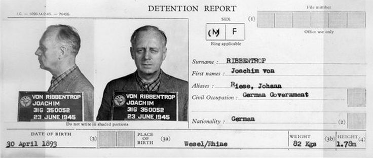 Small card titled DETENTION REPORT contains mugshots of Ribbentrop and other statistical information.  At the end, even Hitler was dismissive of Von Ribbentrop.